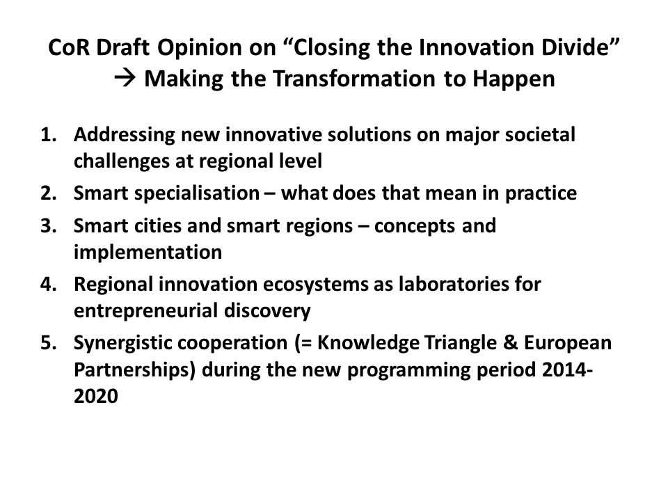 CoR Draft Opinion on Closing the Innovation Divide  Making the Transformation to Happen