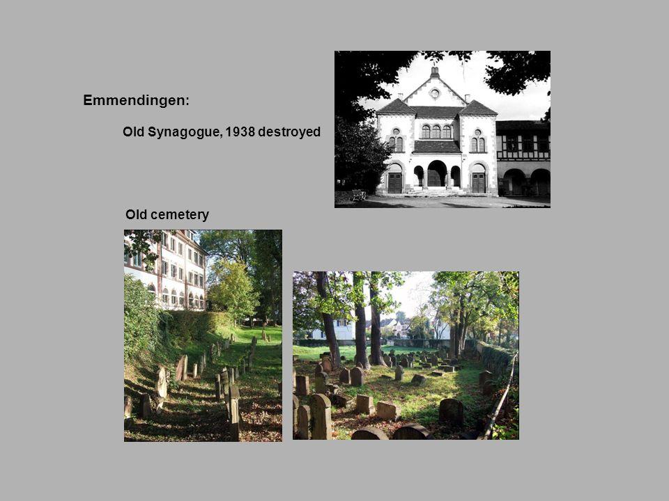 Emmendingen: Old Synagogue, 1938 destroyed Old cemetery