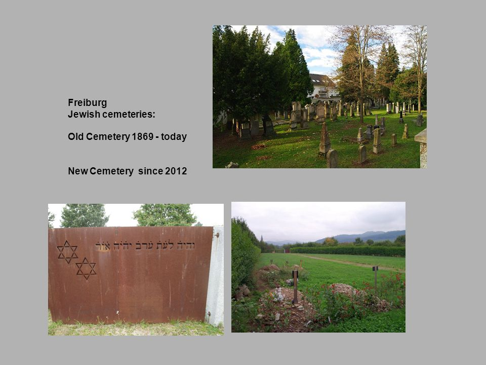 Freiburg Jewish cemeteries: Old Cemetery today New Cemetery since 2012