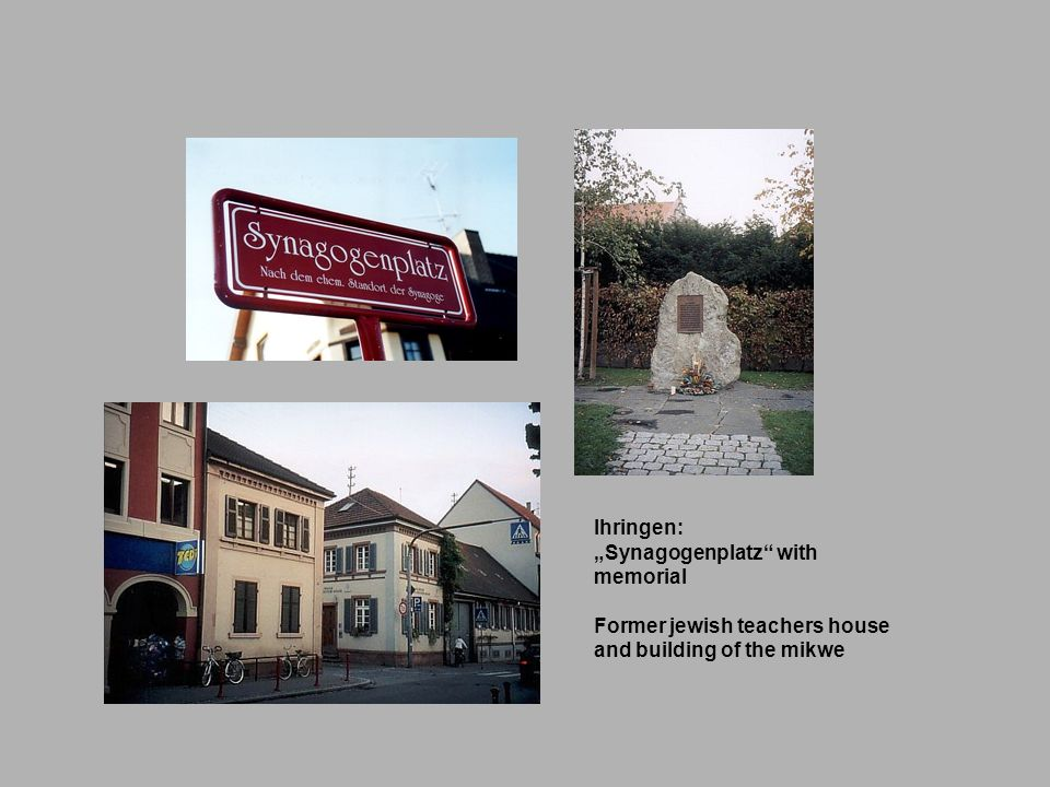 "Ihringen: ""Synagogenplatz with memorial Former jewish teachers house and building of the mikwe"