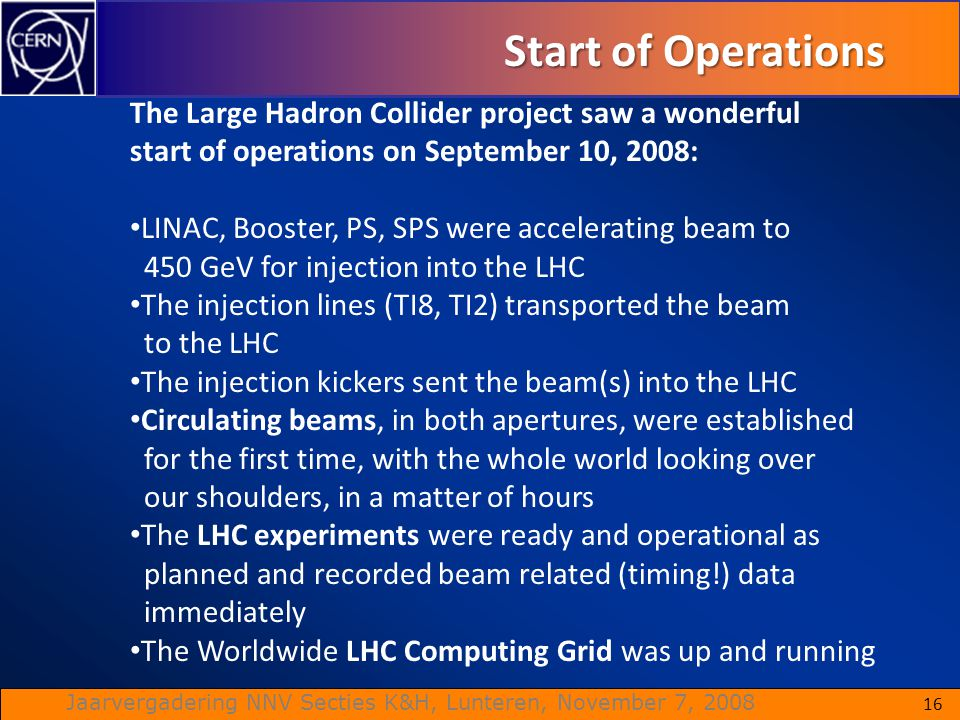 Start of Operations The Large Hadron Collider project saw a wonderful