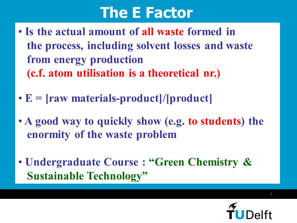 The E Factor Is the actual amount of all waste formed in