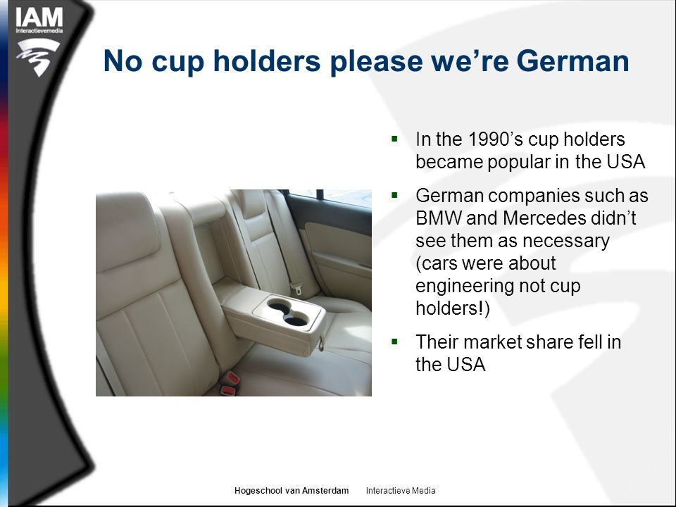 No cup holders please we're German