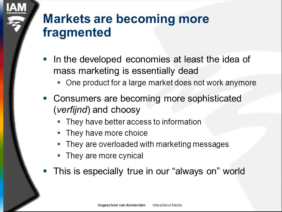 Markets are becoming more fragmented