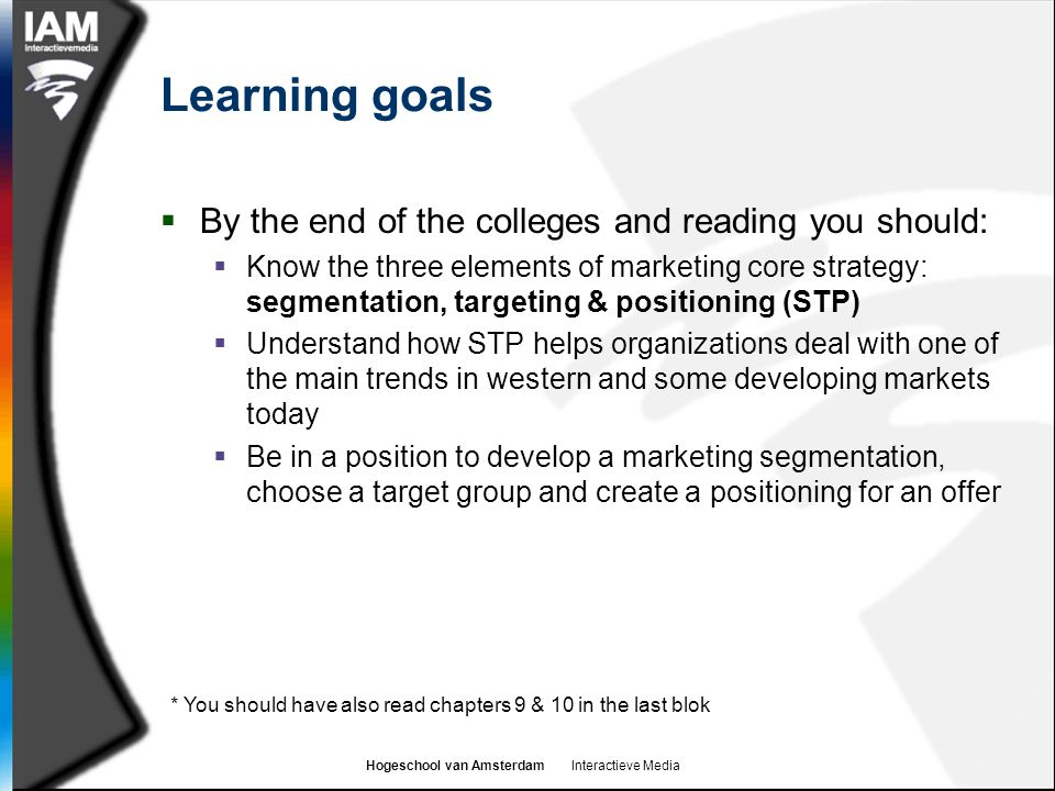 Learning goals By the end of the colleges and reading you should: