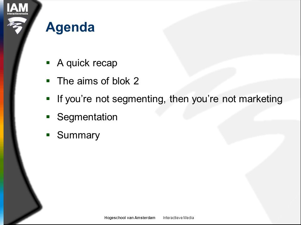Agenda A quick recap The aims of blok 2