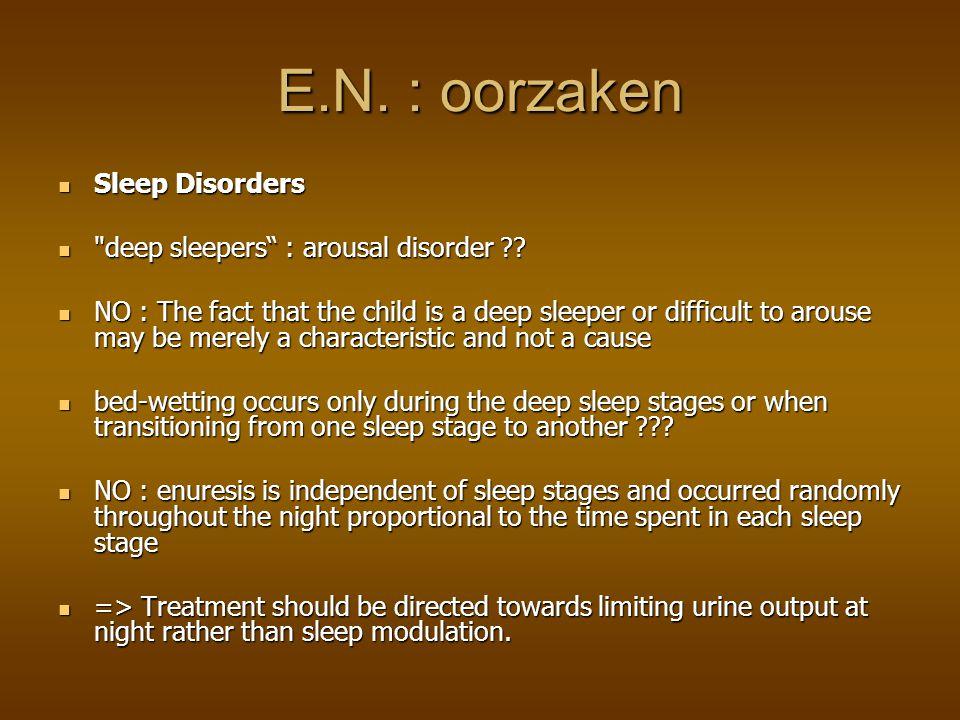 E.N. : oorzaken Sleep Disorders deep sleepers : arousal disorder