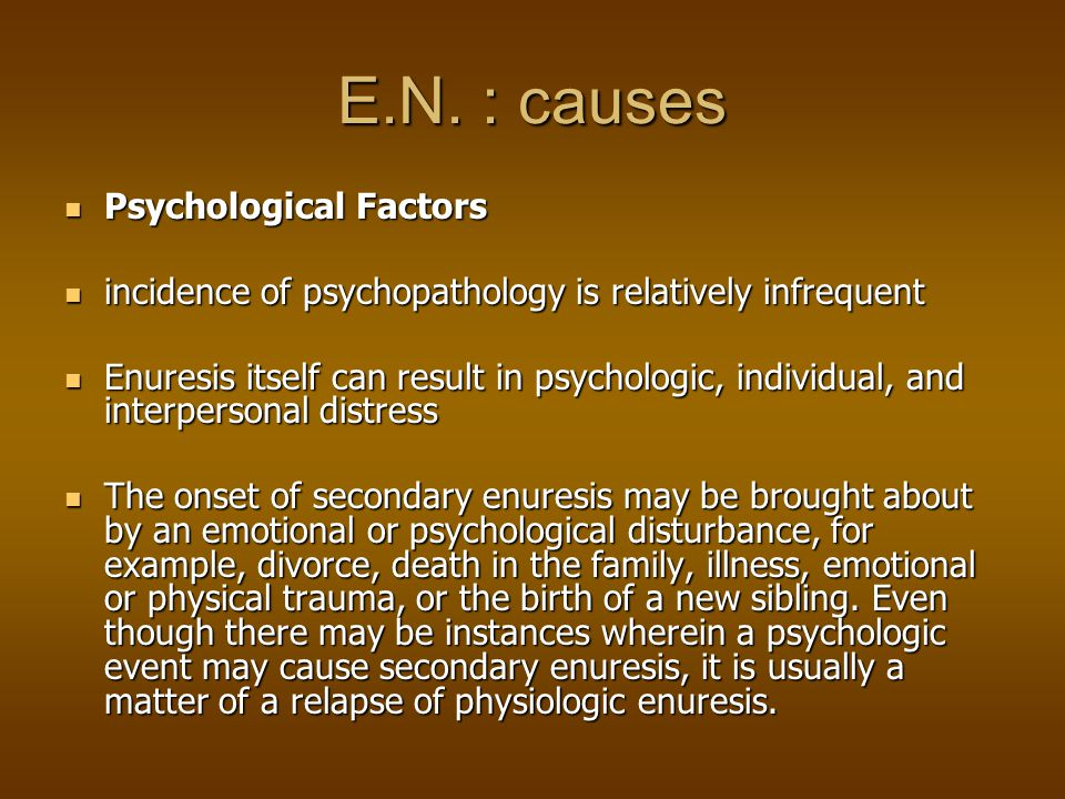 E.N. : causes Psychological Factors