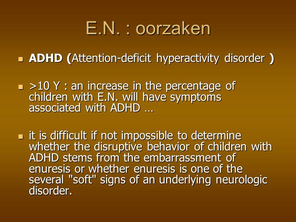 E.N. : oorzaken ADHD (Attention-deficit hyperactivity disorder )
