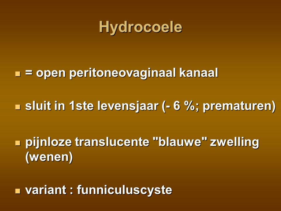 Hydrocoele = open peritoneovaginaal kanaal