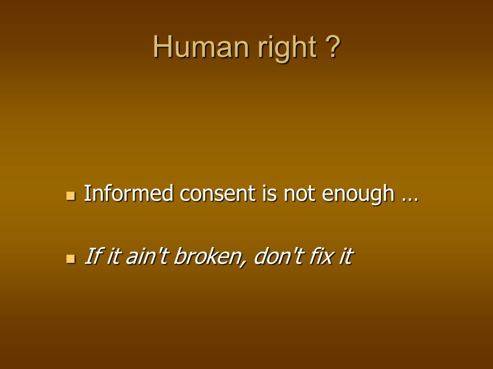 Human right Informed consent is not enough …