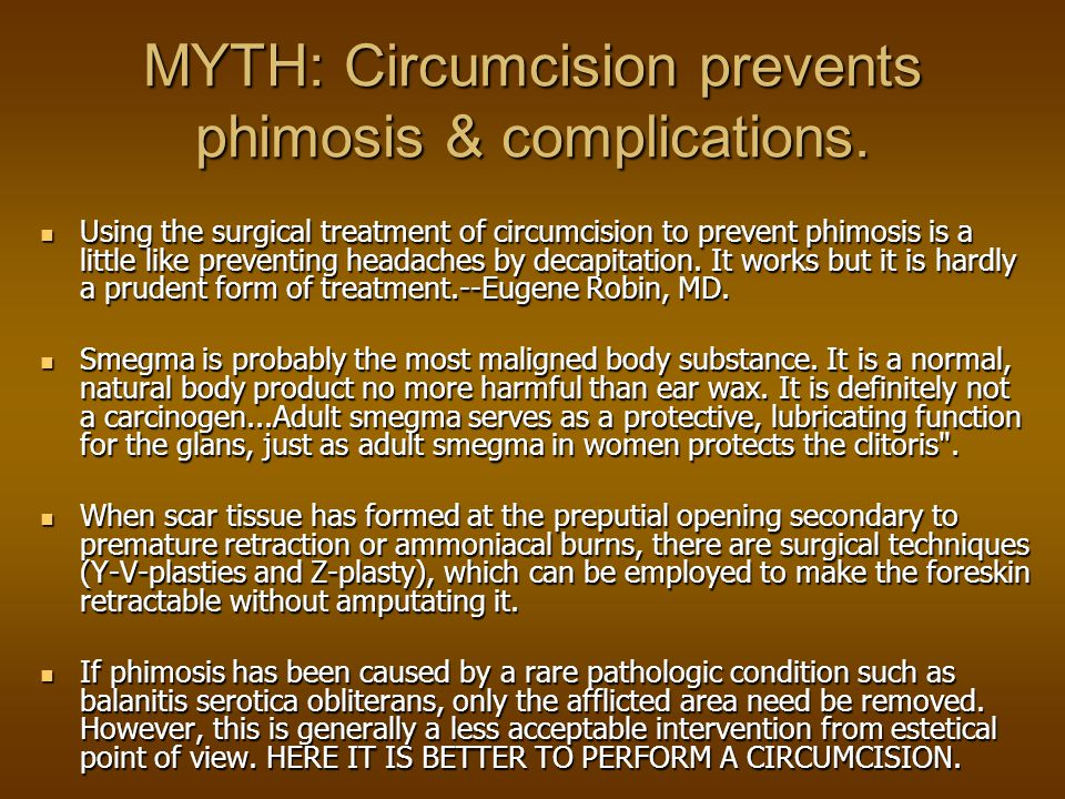 MYTH: Circumcision prevents phimosis & complications.
