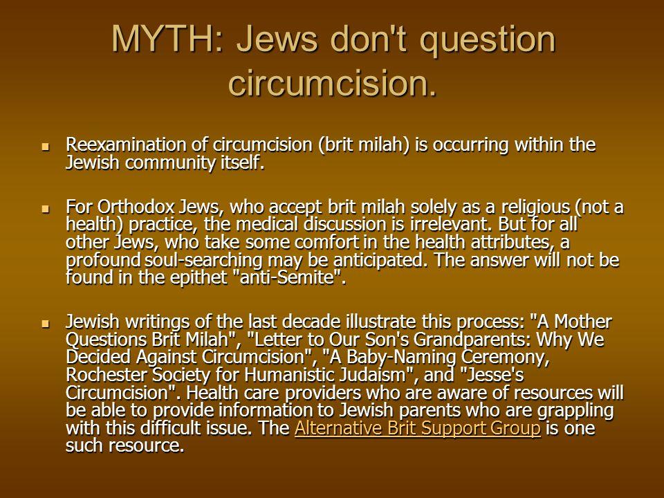 MYTH: Jews don t question circumcision.