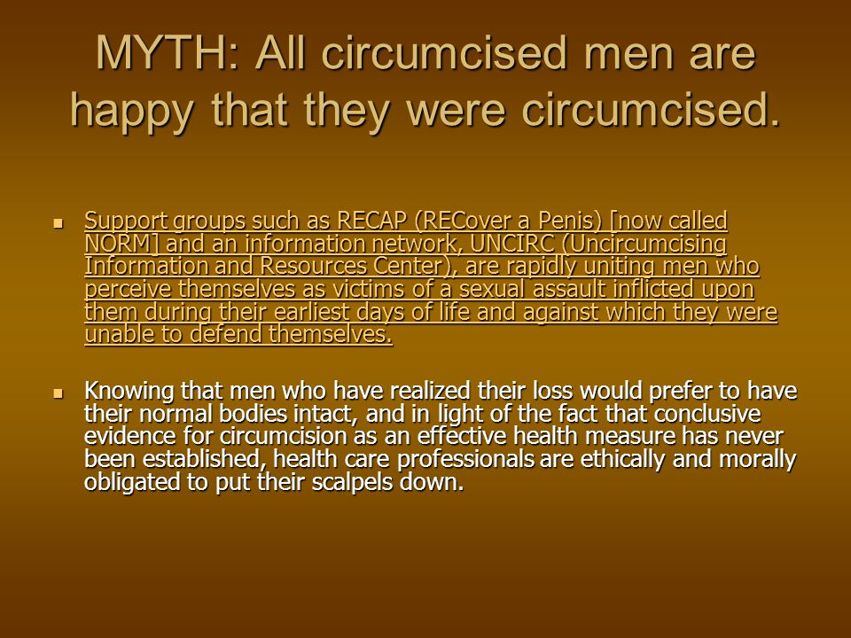 MYTH: All circumcised men are happy that they were circumcised.