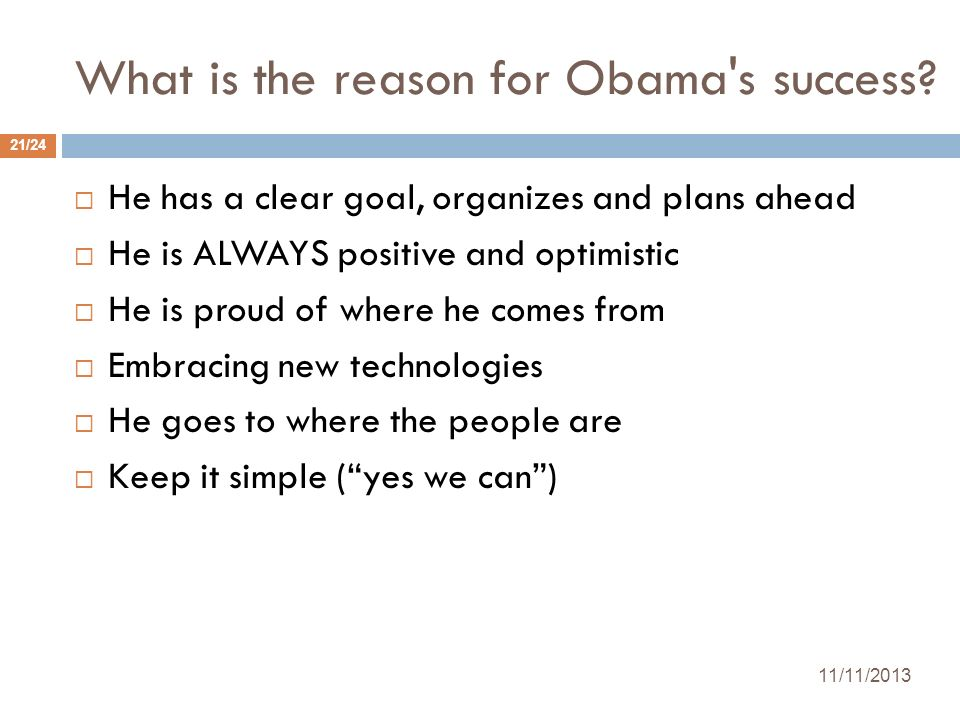 What is the reason for Obama s success