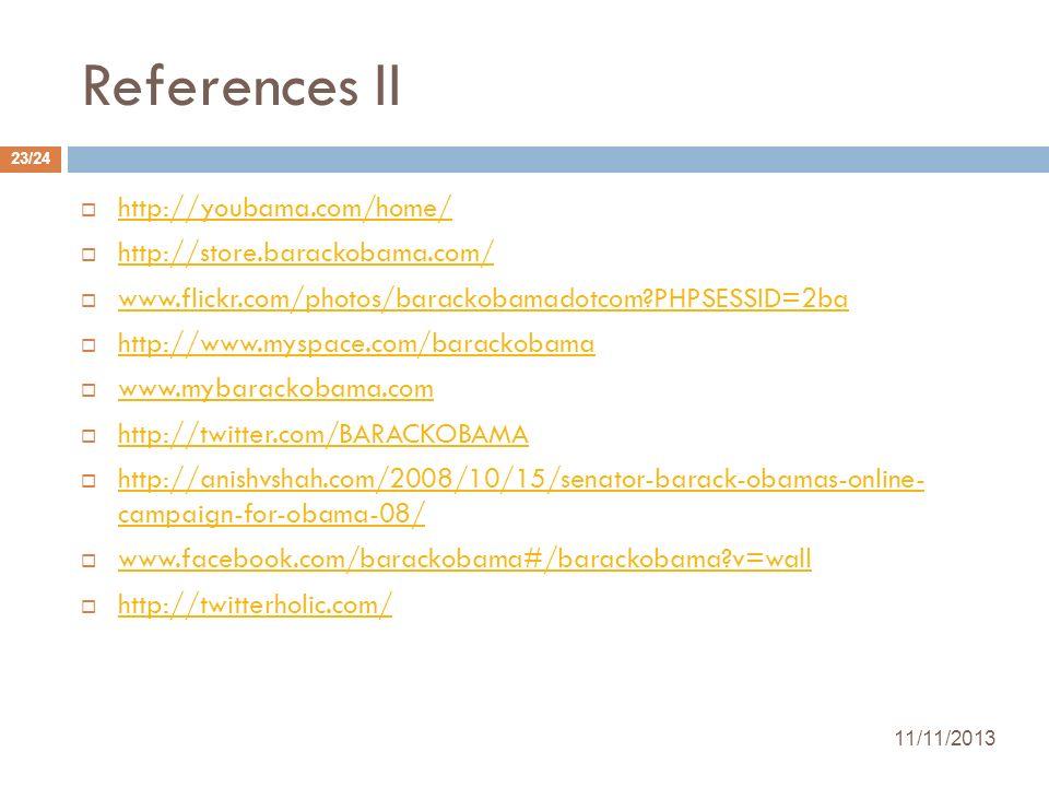 References II http://youbama.com/home/ http://store.barackobama.com/