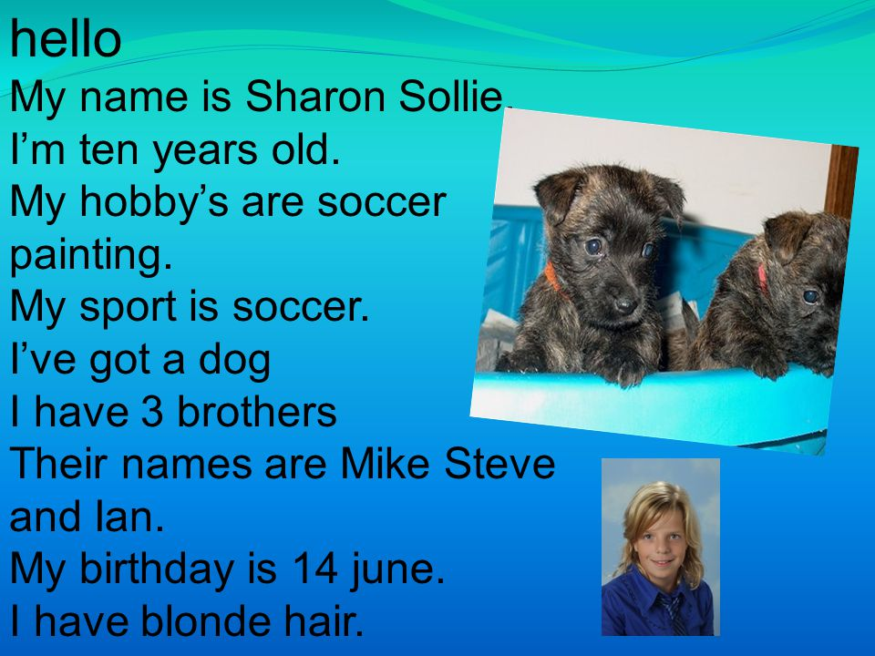 hello My name is Sharon Sollie. I'm ten years old.