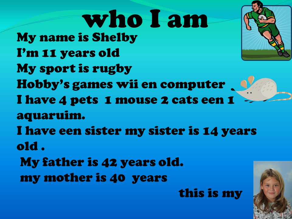 who I am My name is Shelby I'm 11 years old My sport is rugby