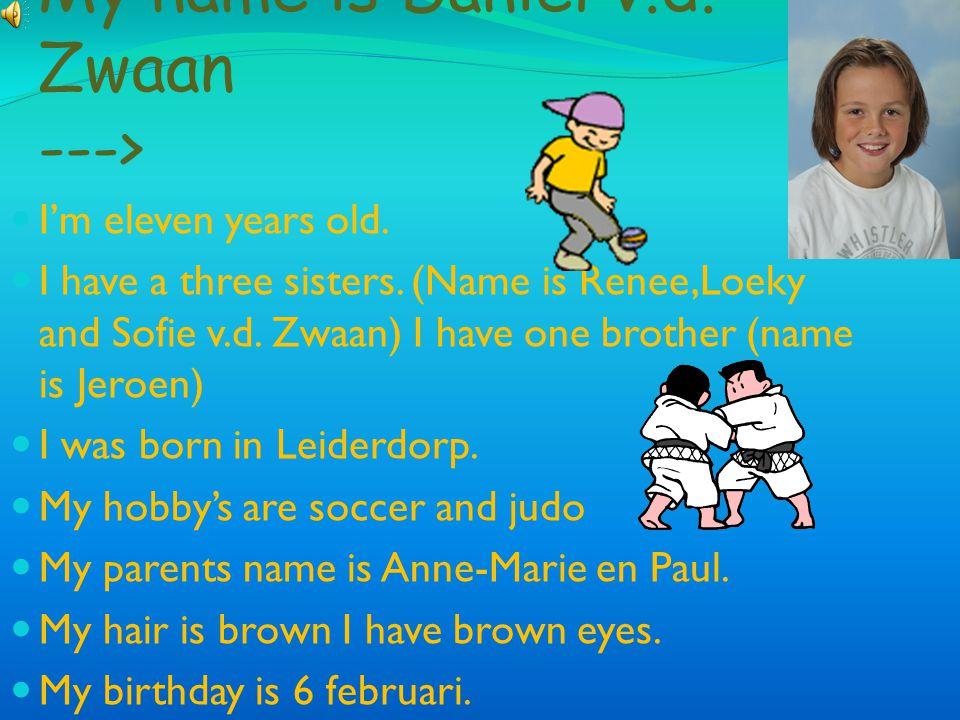 My name is Daniel v.d. Zwaan --->
