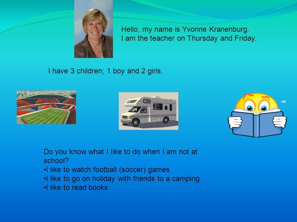 Hello, my name is Yvonne Kranenburg.