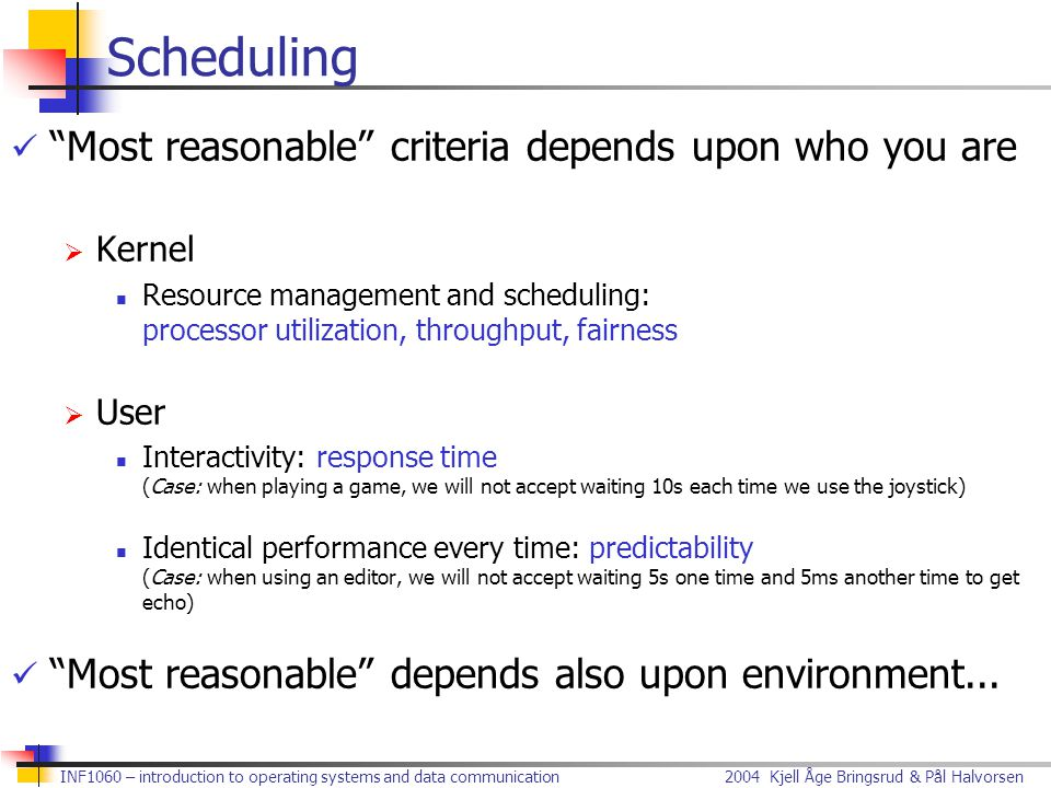 Scheduling Most reasonable criteria depends upon who you are