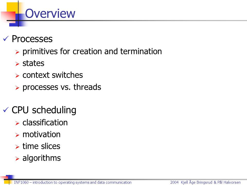 Overview Processes CPU scheduling