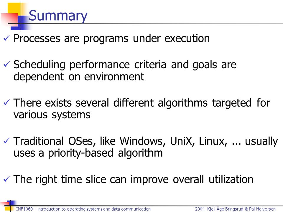 Summary Processes are programs under execution
