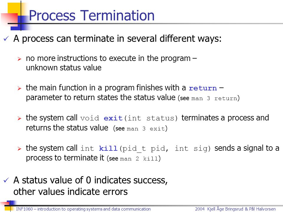 Process Termination A process can terminate in several different ways: