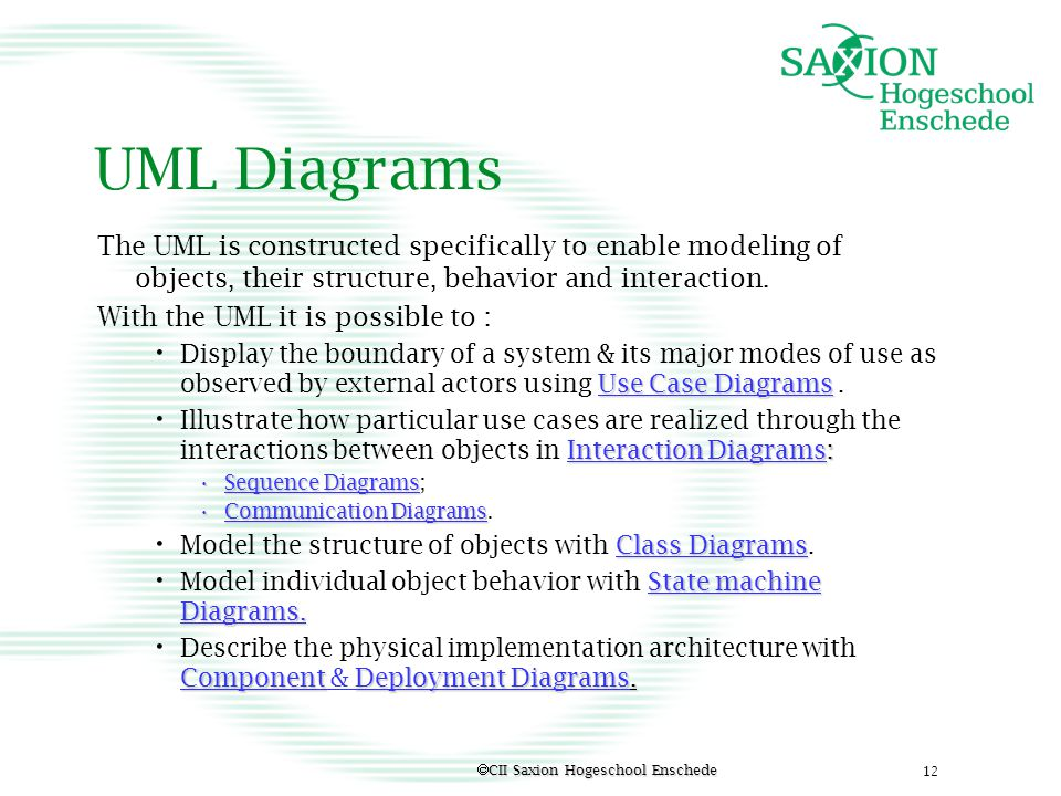 UML Diagrams The UML is constructed specifically to enable modeling of objects, their structure, behavior and interaction.