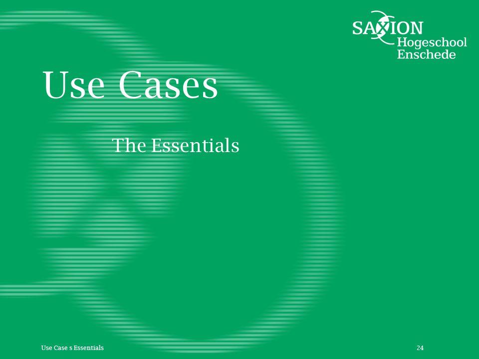 Use Cases The Essentials Use Case s Essentials