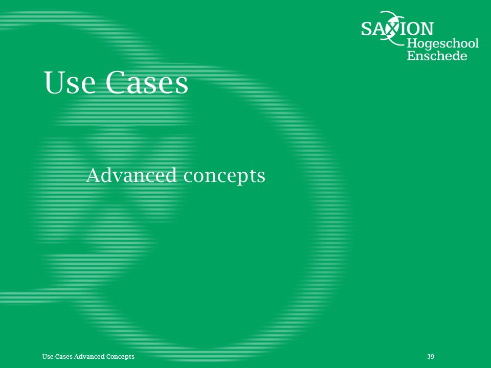 Use Cases Advanced concepts Use Cases Advanced Concepts