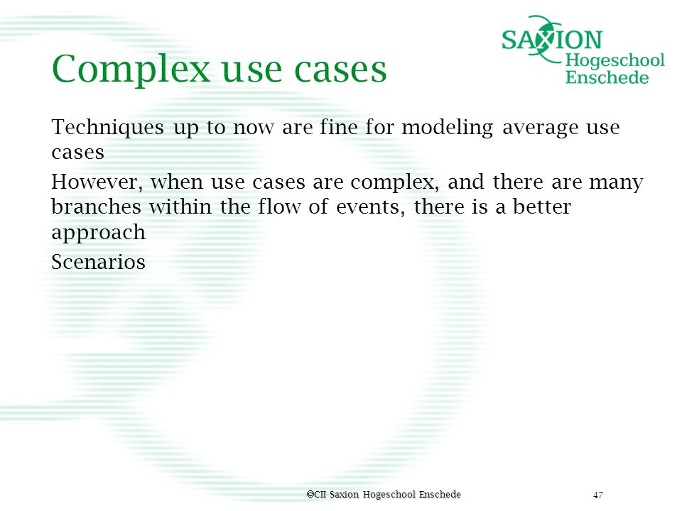 Complex use cases Techniques up to now are fine for modeling average use cases.