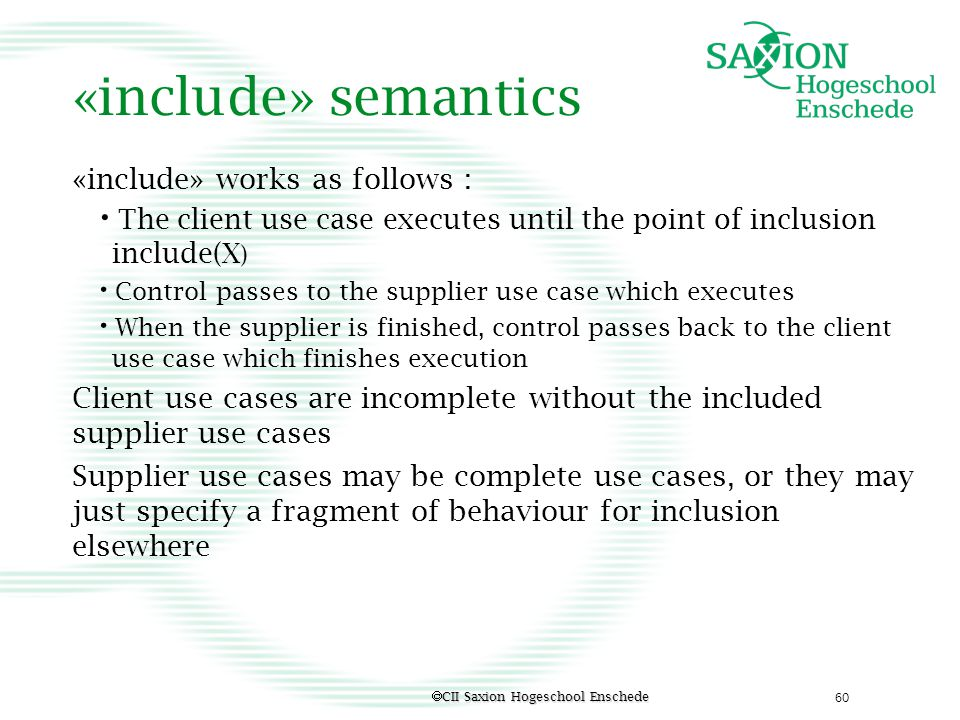 «include» semantics «include» works as follows :