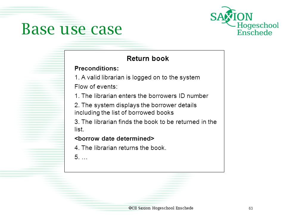 Base use case Return book Preconditions: