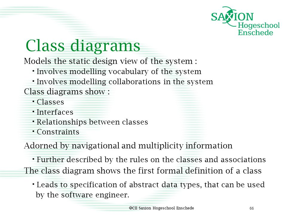 Class diagrams Models the static design view of the system :