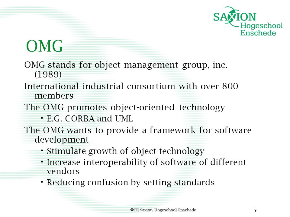 OMG OMG stands for object management group, inc. (1989)