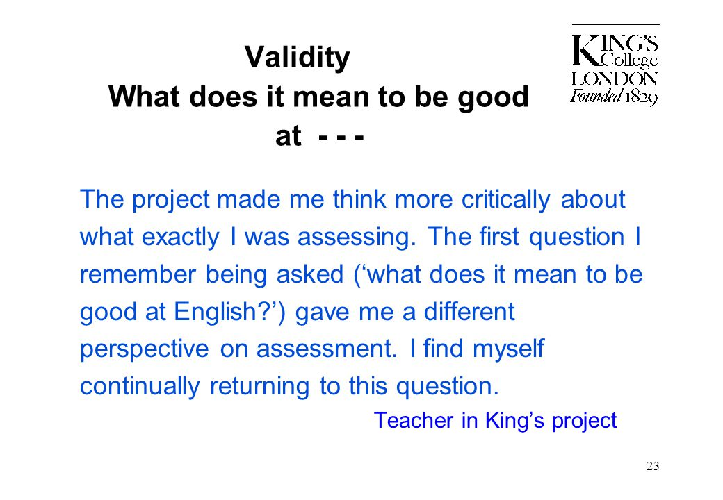 Validity What does it mean to be good at - - -