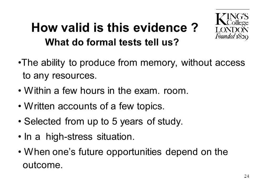 How valid is this evidence What do formal tests tell us