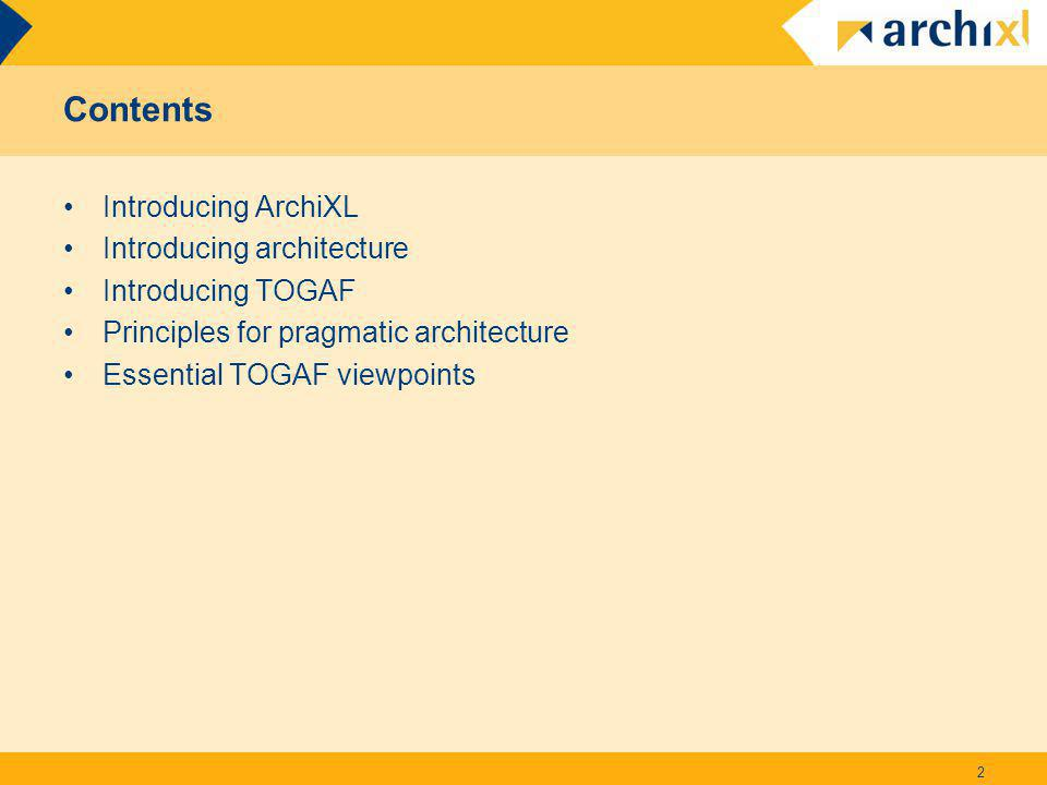 Contents Introducing ArchiXL Introducing architecture