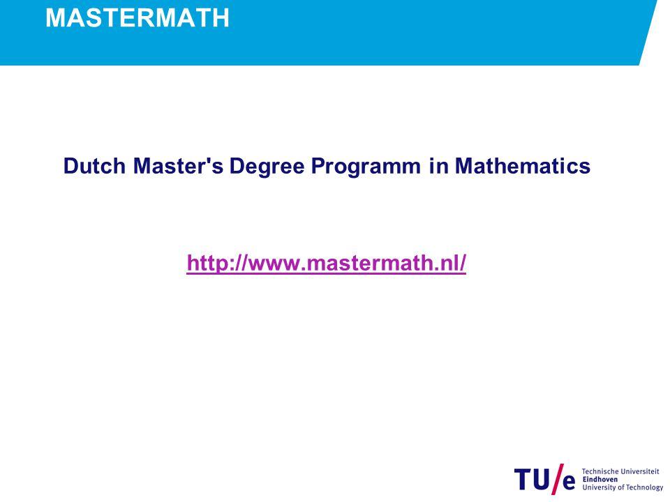 MASTERMATH Dutch Master s Degree Programm in Mathematics http://www.mastermath.nl/