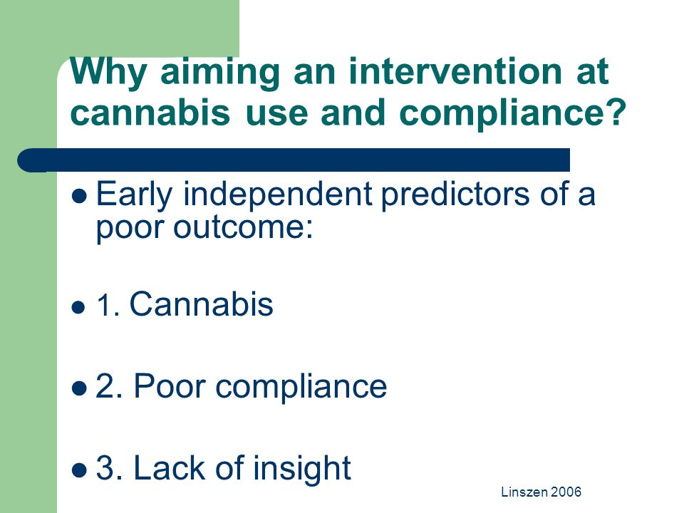 Why aiming an intervention at cannabis use and compliance