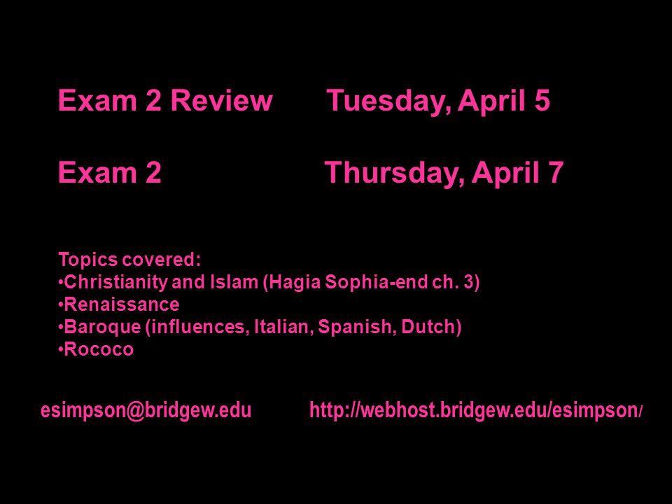 Exam 2 Review Tuesday, April 5 Exam 2 Thursday, April 7