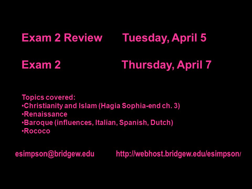 Exam 2 Review Tuesday, April 5 Exam 2 Thursday, April 7