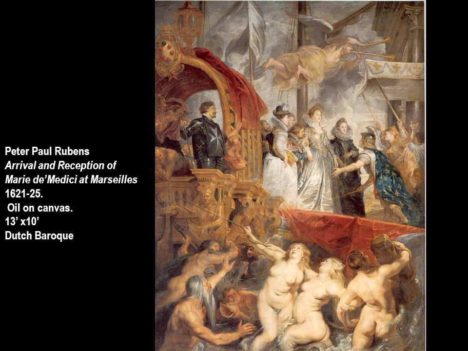Peter Paul Rubens Arrival and Reception of. Marie de'Medici at Marseilles. 1621-25. Oil on canvas.