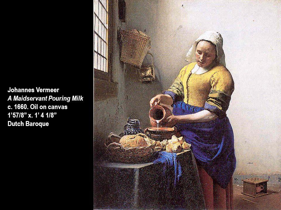 Johannes Vermeer A Maidservant Pouring Milk. c. 1660.