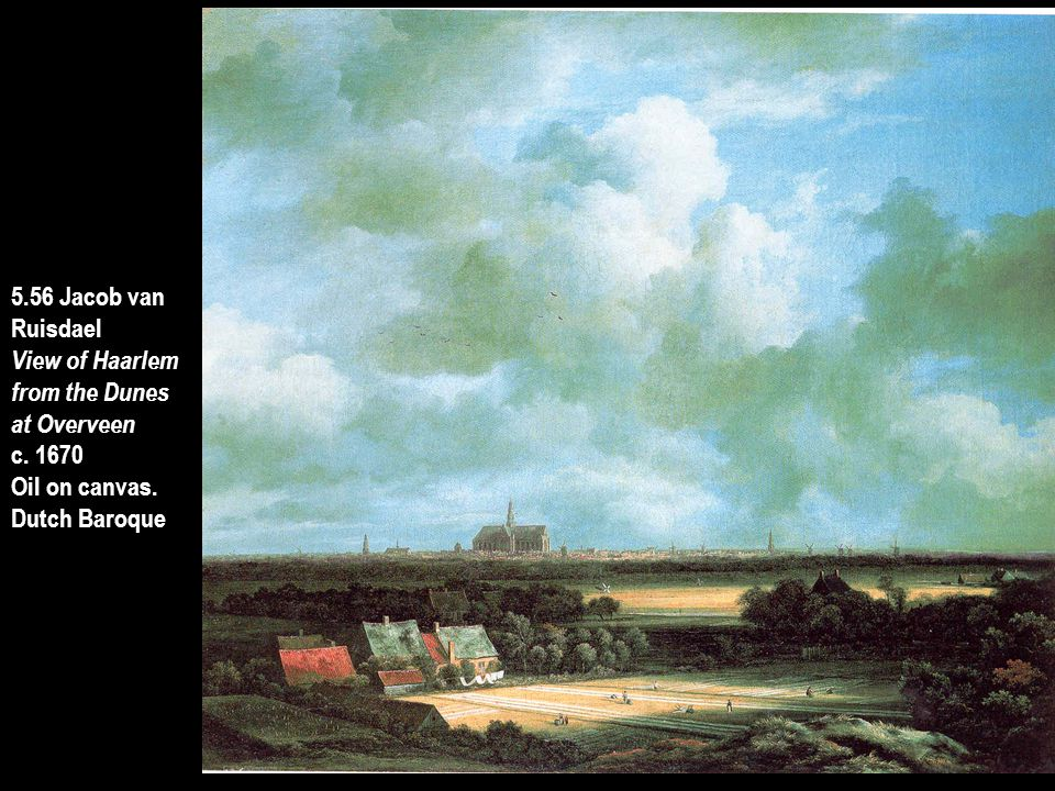 5.56 Jacob van Ruisdael. View of Haarlem. from the Dunes. at Overveen. c. 1670. Oil on canvas.