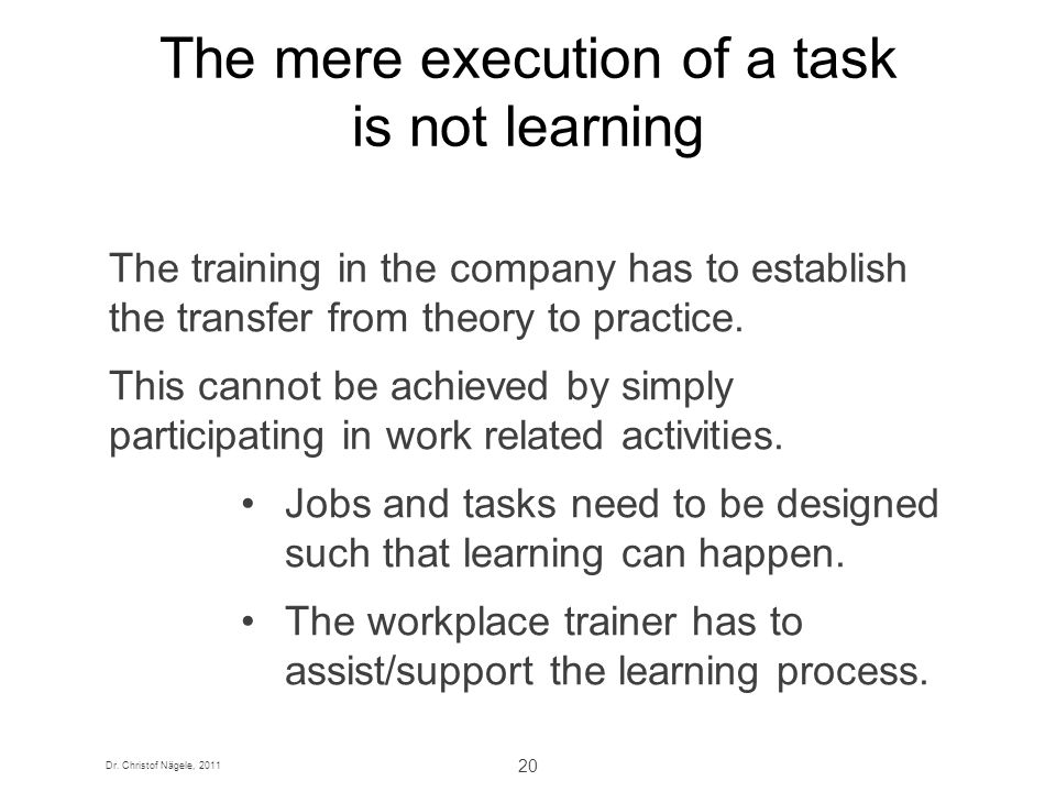 The mere execution of a task is not learning