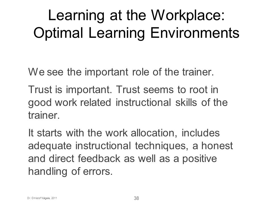 Learning at the Workplace: Optimal Learning Environments