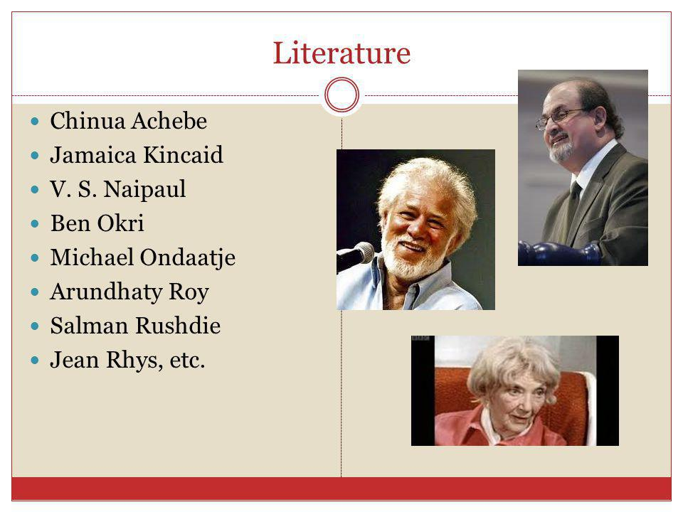 Literature Chinua Achebe Jamaica Kincaid V. S. Naipaul Ben Okri
