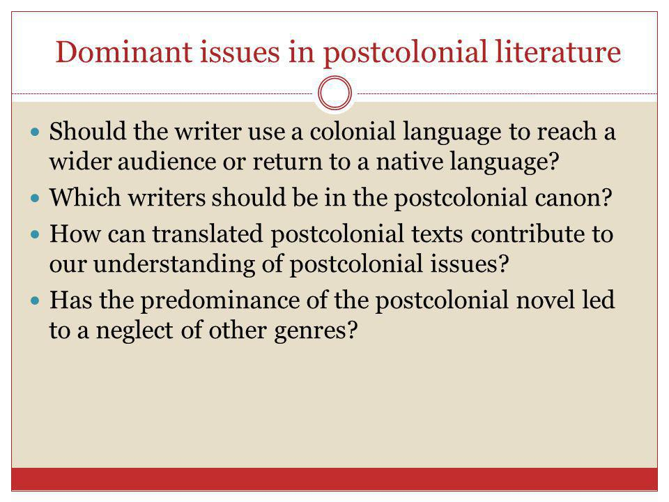 Dominant issues in postcolonial literature